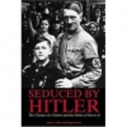 Seduced By Hitler: The Choices of a Nation…