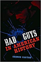 Bad Guys in American History by George…