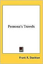 Pomona's Travels by Frank R. Stockton