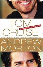 Tom Cruise: An Unauthorized Biography de…