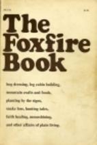 The Foxfire Book: Hog Dressing, Log Cabin…