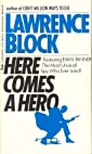 Here Comes a Hero by Lawrence Block
