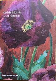 Cedric Morris: Artist Plantsman de Andrew…