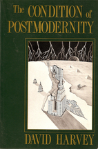 The Condition of Postmodernity: An Enquiry…