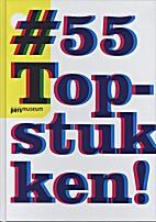 #55 Topstukken! Hoogtepunten uit de…