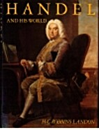 Handel and His World by H.C. Robbins Landon