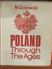 Poland through the ages : an outline of…