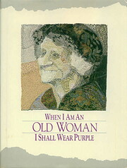 When I Am An Old Woman I Shall Wear Purple…