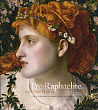 Pre-Raphaelite and Other Masters: The Andrew…