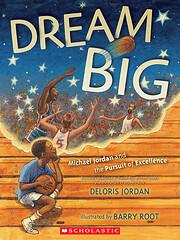 Dream Big( Michael Jordan and the Pursuit of…
