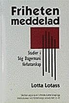 Friheten meddelad : studier i Stig Dagermans…