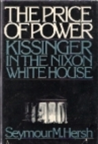 The Price of Power: Kissinger in the Nixon…