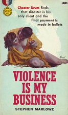 Violence Is My Business by Milton Lesser