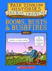 Booms, busts and bushfires : 1973- de Jackie…
