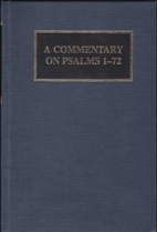A Commentary on Psalms 1-72 by John F. Brug