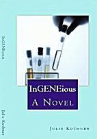 InGENEious by Julie Kushner