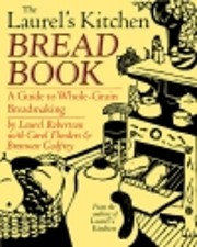 The Laurel's Kitchen Bread Book: A Guide to…