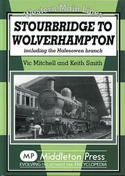 Stourbridge to Wolverhampton: Including the…