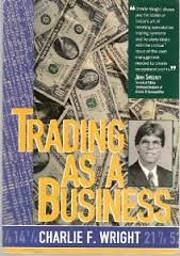 Trading as a Business av Charlie F. Wright