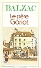 Le Pere Goriot (Français) by Honoré de…