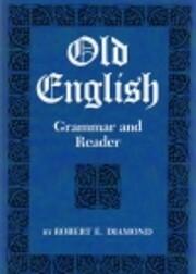 Old English, grammer & reader de Robert E.…