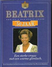 Beatrix koningin der Nederlanden 50 jaar een…
