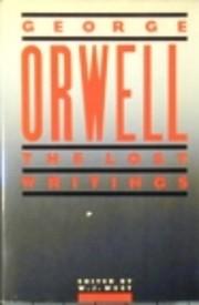 Orwell, the lost writings de George Orwell