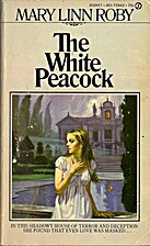 The White Peacock by Mary Linn Roby