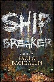 Ship Breaker por Paolo Bacigalupi
