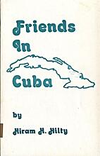 Friends in Cuba by Hiram H. Hilty