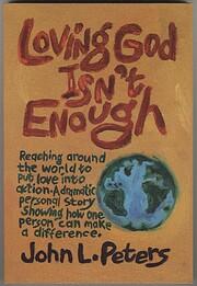 Loving God Isn't Enough de John L. Peters