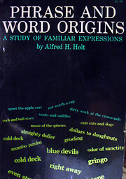 Phrase and Word Origins: A Study of Familiar…