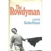 The rowdyman;: A novel de Gordon Pinsent