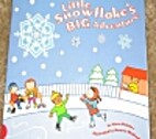 Little Snowflake's Big Adventure by…