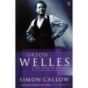Orson Welles: The Road to Xanadu de Simon…