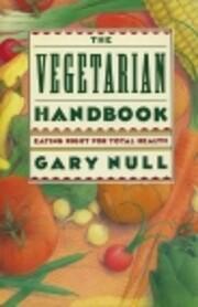 The Vegetarian Handbook – tekijä: Gary…