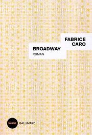 Broadway por Fabrice Caro