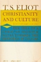 Christianity and Culture by T. S. Eliot