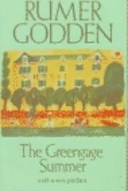 The Greengage Summer por Rumer Godden