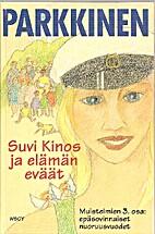 Suvi Kinos ja elämän eväät by Jukka…