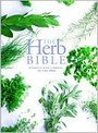 The Herb Bible: A Complete Guide to Growing and Using Herbs - Jennie Harding