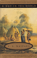 A Way in the World by V. S. Naipaul