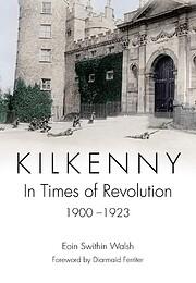 Kilkenny: In Times of Revolution,…