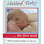 Mother and Baby...The First Week…