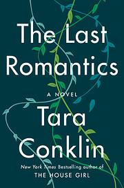 The Last Romantics: A Novel de Tara Conklin
