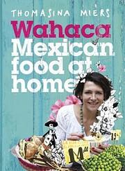 Wahaca - Mexican Food at Home (English…