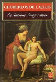 Les liaisons dangereuses (Classiques de…