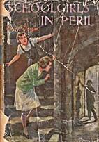 Schoolgirls in Peril by Olive C Dougan