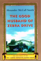 The Good Husband of Zebra Drive by Alexander…