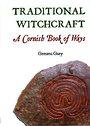 Traditional Witchcraft: A Cornish Book of Ways - Gemma Gary